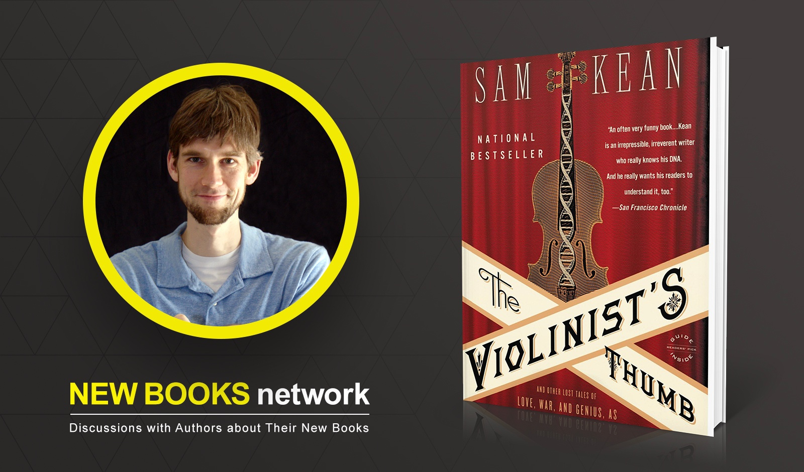 New Books In Medicine Podcast: Sam Kean Tells Wide Range of Stories From Our Genetic Past