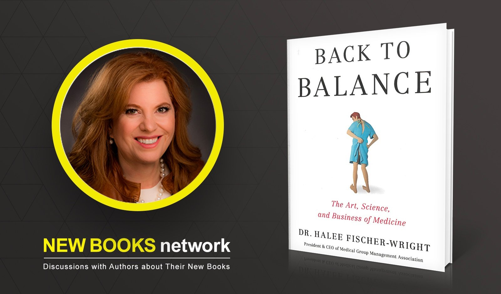 New Books in Medicine Podcast: Dr. Halee Fischer-Wright Pulls Back the Curtain on Imbalances in Healthcare